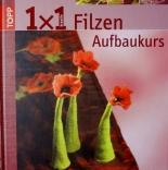 книги по валянию 1 x 1 kreativ Filzen. Der Aufbaukurs